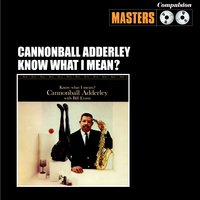 Kwow What I Mean? — Cannonball Adderley