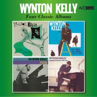 Four Classic Albums (Piano Interpretations / Piano / Kelly Blue / Someday My Prince Will Come) — Wynton Kelly