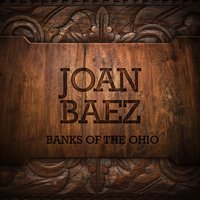 Banks of the Ohio — Joan Baez