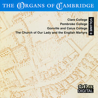 The Organs of Cambridge, Vol. 2 — Geoffrey Webber, Michael Phillips, Philip Rushforth, Christopher Monks, Anne Page, Peter Clements