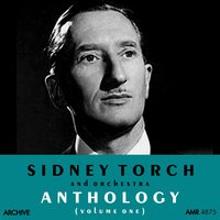 Anthology, Vol. 1 — Sidney Torch and His Orchestra