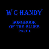 WC Handy - Songbook Of The Blues Pt 1 — сборник