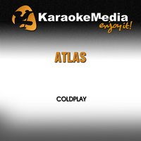 Atlas [In the Style of Coldplay] — Karaokemedia