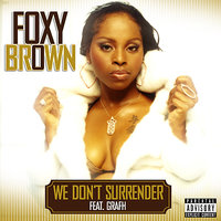 We Don't Surrender — Foxy Brown
