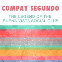 The Legend Of The Buena Vista Social Club — Compay Segundo