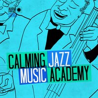 Calming Jazz Music Academy — Piano Jazz Calming Music Academy