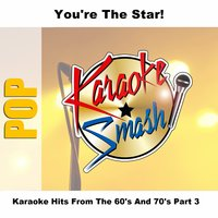 Karaoke Hits From The 60's And 70's Part 3 — Karaoke