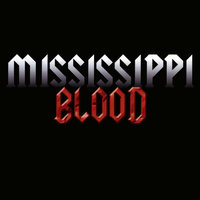 Mississippi Blood — Mississippi Blood
