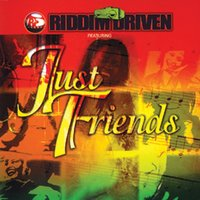Riddim Driven: Just Friends — Riddim Driven: Just Friends