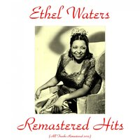 Remastered Hits — Ethel Waters