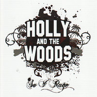 So I Rage — Holly and the Woods