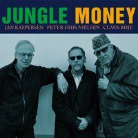 Jungle Money — Jan Kaspersen, Peter Friis Nielsen, Claus Boje