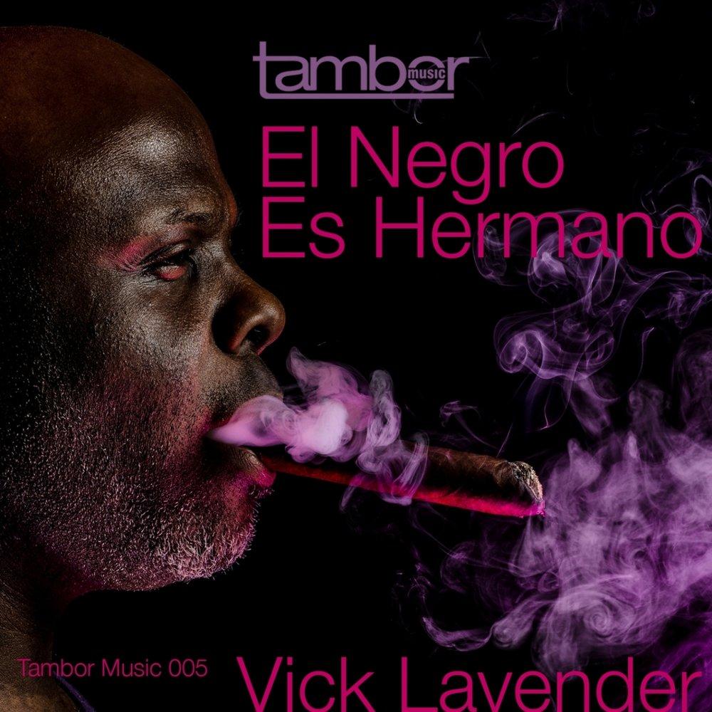 Vick Lavender - Negro Es Hermano
