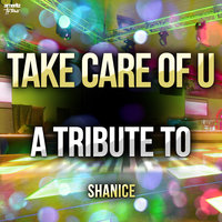 Take Care of U: A Tribute to Shanice — Ameritz Top Tributes