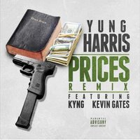 Prices — Kyng, Kevin Gates, Yung Harris