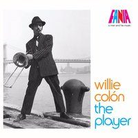 A Man and His Music: The Player — Willie Colon