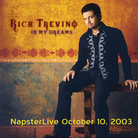 In My Dreams - Napster Live - Oct. 10, 2003 — Rick Trevino