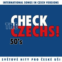 Check The Czechs! 50´s - international songs in Czech versions — сборник
