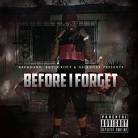 Before I Forget — NickNoxx, Sean Dre
