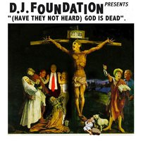 God Is Dead / Sunni & Shia (I Shot You Babe) — DJ Foundation