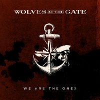 We Are the Ones — Wolves At The Gate