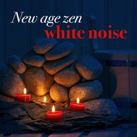 New Age Zen: White Noise — Zen Meditation and Natural White Noise and New Age