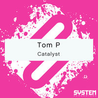 Catalyst - Single — Tom P