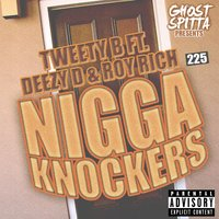 Nigga Knockers (feat. Deezy D & Roy Rich) — Tweety B