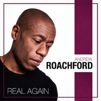Real Again — Andrew Roachford, Roachford
