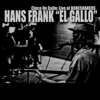 "Cinco De Gallo — Hans Frank ""El Gallo"""