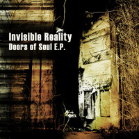 Doors of Soul E.P. — Invisible Reality
