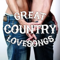 Great Country Lovesongs — Country Love, Country Love|Country Music
