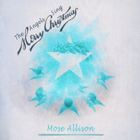 The Angels Sing Merry Christmas — Mose Allison