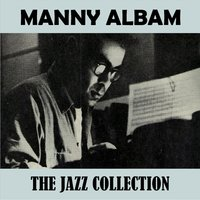 The Jazz Collection — Manny Albam