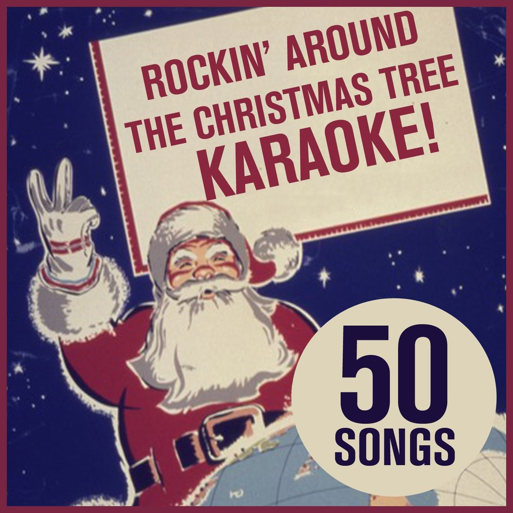 Rocking Around the Christmas Tree Karaoke! 50 Songs of the Best ...