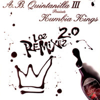 Los Remixes 2.0 — A.B. Quintanilla III, Kumbia Kings