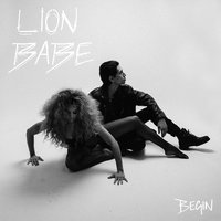 Begin — Lion Babe