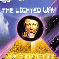 Journey Into the Light — The Lighted Way