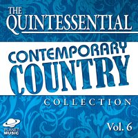 The Quintessential Contemporary Country Collection, Vol. 6 — The Hit Co.