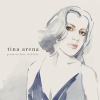 Greatest Hits 1994 - 2004 — Tina Arena