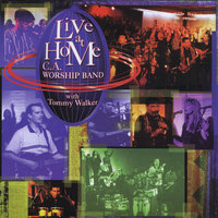 Live at Home — Tommy Walker and the C.A. Worship Band