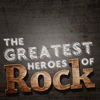 The Greatest Heroes of Rock — The Rock Heroes
