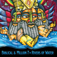 Rivers Of Water — Biblical & Million 7