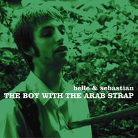 The Boy With The Arab Strap — Belle & Sebastian