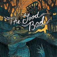 The Good Bad — The Good Bad
