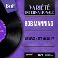 Majorca / It's Your Life — Bob Manning, Monty Kelly and his Orchestra