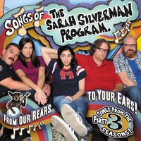 Songs Of The Sarah Silverman Program: From Our Rears To Your Ears! — Sarah Silverman
