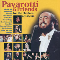 Pavarotti & Friends For The Children Of Liberia — Stevie Wonder, Bon Jovi, Luciano Pavarotti, Céline Dion, Spice Girls, Eros Ramazzotti