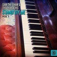 Stand by Me, Vol. 1 — Sam The Sham & The Pharaohs