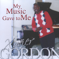My Music Gave To Me — Xavier Gordon